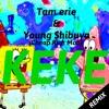 KEKE (TAM ERIE &Young $hibuya)