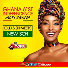 ★GHANA 61st INDEPENDENCE ★ (OLD SCH meets NEW SCH) ★ MIX BY DJ Nore