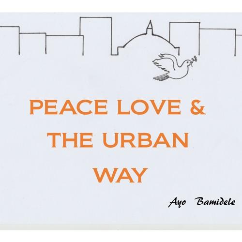 Ayo Bamidele Podcast 1 2018 Peace Love & The Urban Way