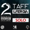 2TAF - LFERDA ft M-FIX - SOLO Audio Official