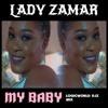 Lady Zamar - My Baby (Logicworld Djz Mix)
