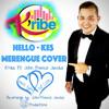Hello - Kes Merengue Cover K'ribe Ft John Francis Jacobs#
