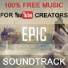 Epic Hollywood Soundtrack - (Music for YouTube) - Royalty Free Music | Inspirational Cinematic