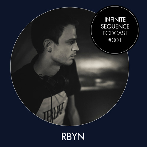Infinite Sequence Podcast #001 - RBYN (Through These Eyes Rec., Berlin)