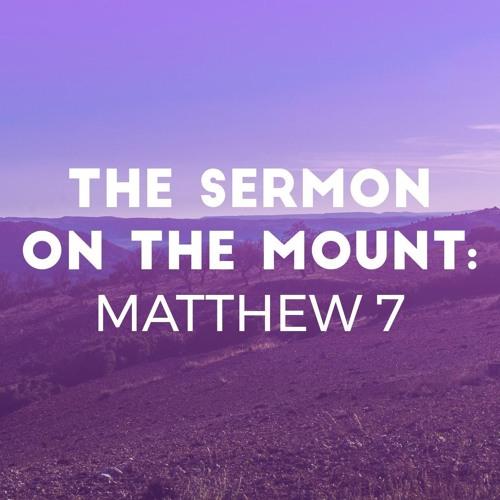 2018-02-25 - The Sermon On The Mount (Matthew 7) - Peter Laitres