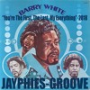 BARRY WHITE - You're The First, The Last, My Everything (Jayphies-Groove) 2018