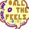 All The Feels - Episode 4