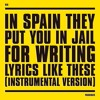 In Spain They Put You In Jail For Writing Lyrics Like These