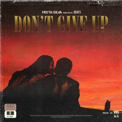 Mista Silva - Don't Give Up