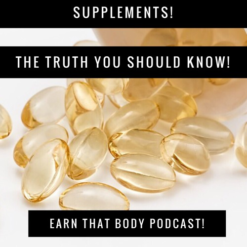 #86 Supplements! The Truth You Should Know!
