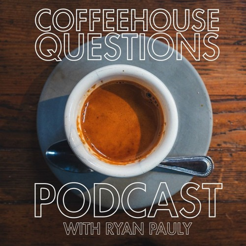 2nd Anniversary Podcast for Coffeehouse Questions
