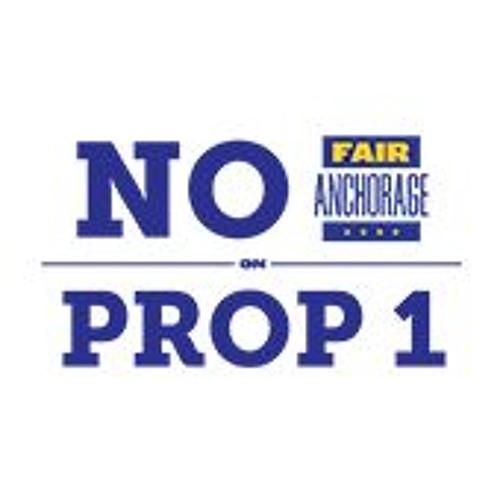 Anchorage, Vote No on Proposition 1