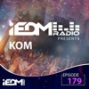 Kom - iEDM Radio Guest Mix #179 2018-02-26 Artwork