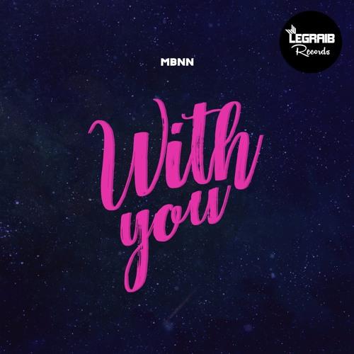 MBNN - With You (Original Mix)