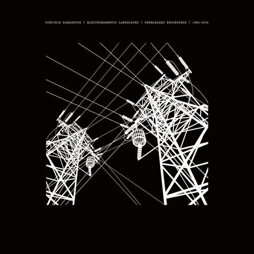 Dimitris Kamarotos - Εlectromagnetic Landscapes (Unreleased Recordings 1983- 2016)