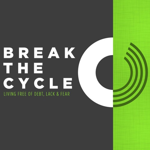 Break The Cycle Week 1 - What Gets Your Heart & Money (2.25.18)