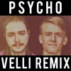 Post Malone - Psycho (feat. Ty Dolla $ign) [Velli Remix]