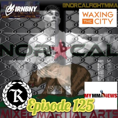 Episode 125: @norcalfightmma Podcast Featuring Brandon Laroco (@braaandonbreh)