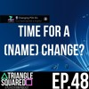 Changing PSN IDs | Triangle Squared Ep. 48