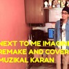 Next To Me - Imagine Dragons (Cover and Remake Electronic version by Muzikal Karan) - Official Audio