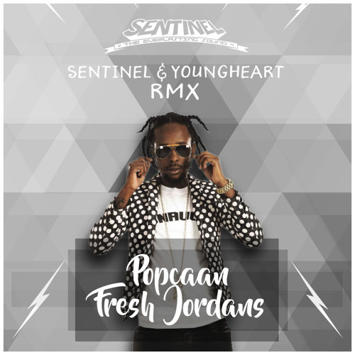 Popcaan - Fresh Jordans [Sentinel X Youngheart RMX]