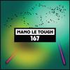Dekmantel Podcast 167 - Mano Le Tough