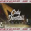 Post Malone - Psycho (Cody Dunstall Bootleg)