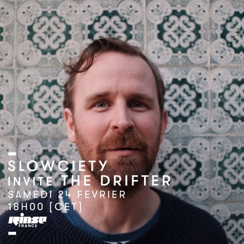 Rinse France Show - Slowciety w/ The Drifter - 24/02/18