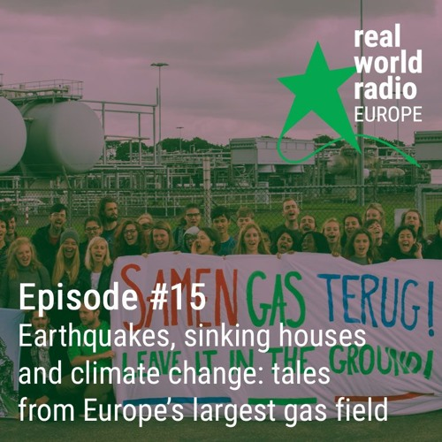 Episode #15 – Earthquakes, sinking houses and climate change: tales from Europe's largest gas field