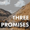 Three Promises That Changed The World
