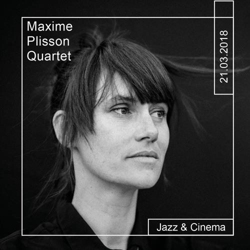Maxime Plisson Quartet / Jazz & cinema