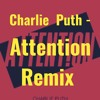 Charlie Puth - Attention Remix