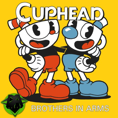 CUPHEAD SONG - BROTHERS IN ARMS [DAGames] by