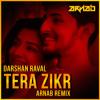 Tera Zikr - Darshan Raval(ARNAB Remix)