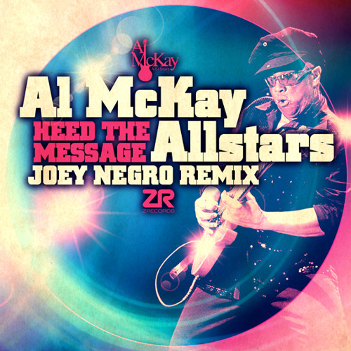 Al McKay Allstars - Heed The Message (Joey Negro Extended Mix)