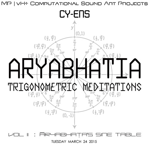 Aryabhatiya - Trigonometric Meditations, Vol. II : Āryabhaṭa's Sine Table