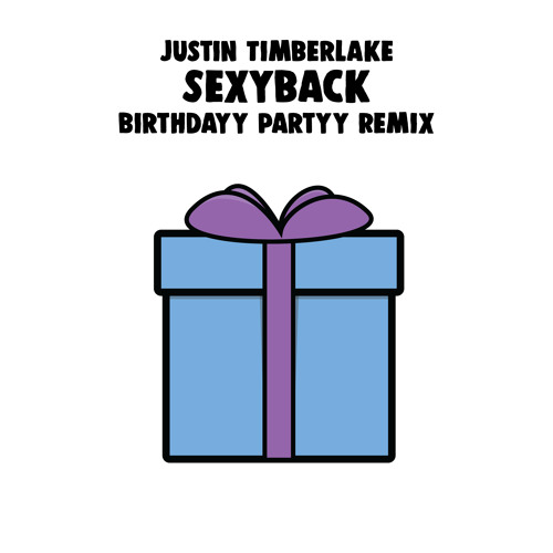Justin Timberlake - Sexy Back (Birthdayy Partyy Remix) Image