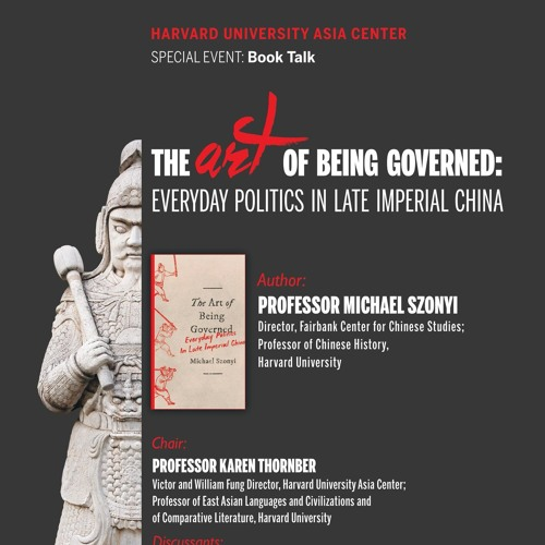 Book Talk: The Art of Being Governed: Everyday Politics in Late Imperial China