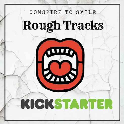 Conspire To Smile - Kickstarter