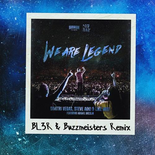 Dimitri Vegas & Like Mike Vs Steve Aoki – We Are Legend (BL3R & Buzzmeisters Remix)