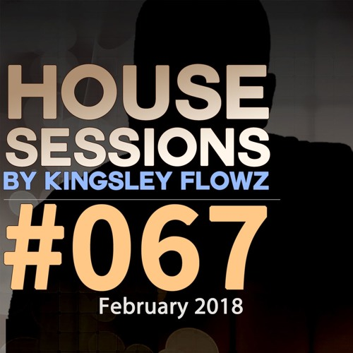 House Sessions #67 - February 2018