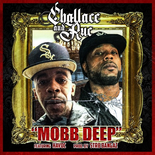 """Mobb Deep"" Challace,Ruc MRQB FEAT Havoc"