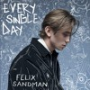 Felix Sandman - Every Single Day