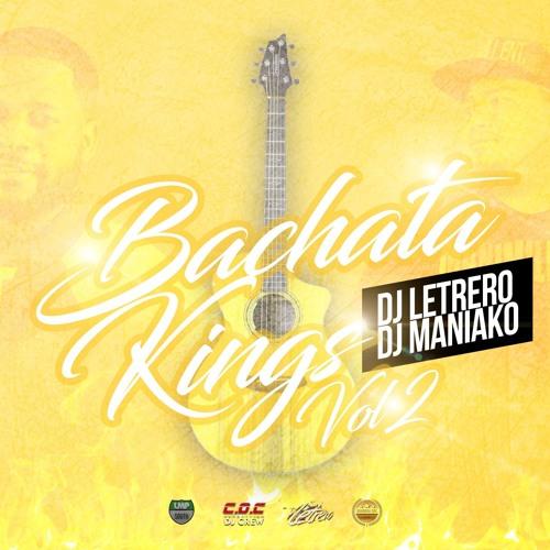 Bachata Kings Vol 2 Dj Letrero Dj Maniako