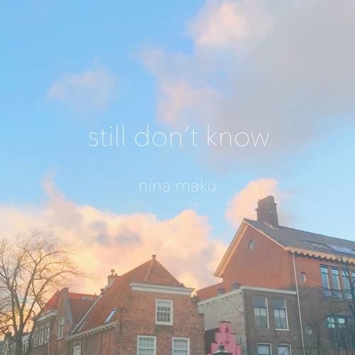 still don't know