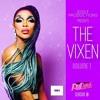 The Vixen Vol. 1 featuring RuPaul's Drag Race Season 10 contestant!