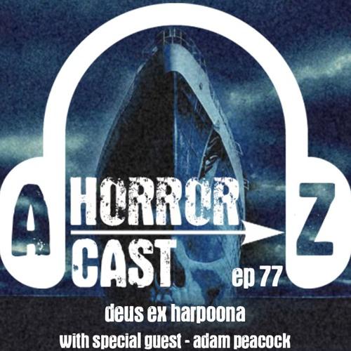Ep 77 - Ghost Ship - Deus Ex Harpoona