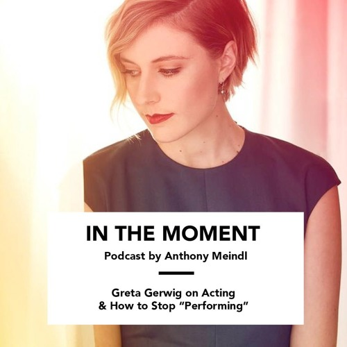 """Greta Gerwig on Acting & How to Stop """"Performing"""" and Be Human"""