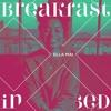 DJ KEYZZ - ELLA MAI - BREAKFAST IN BED
