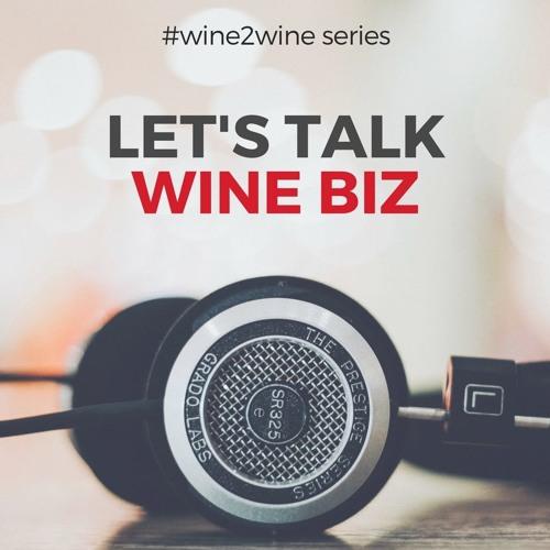 Let's Talk Wine Biz (wine2wine series)